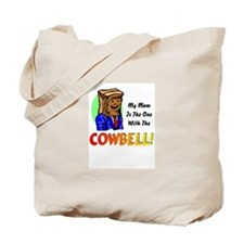 Mom w/ the cowbell Tote Bag