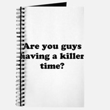 Are You Guys Having a Killer Journal