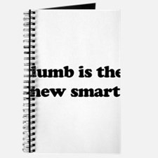dumb is the new smart Journal