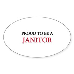 Proud to be a Janitor Oval Decal