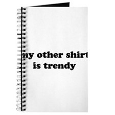 My Other Shirt Is Trendy Journal