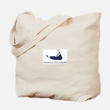 I am the man from Nantucket Tote Bag
