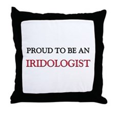 Proud To Be A IRIDOLOGIST Throw Pillow