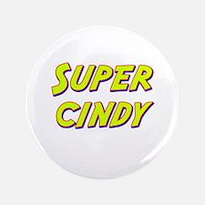 "Super cindy 3.5"" Button"