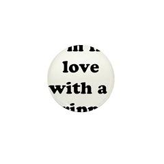 I'm in Love with a Stripper Mini Button