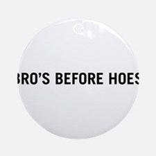 Bro's Before Hoes Ornament (Round)