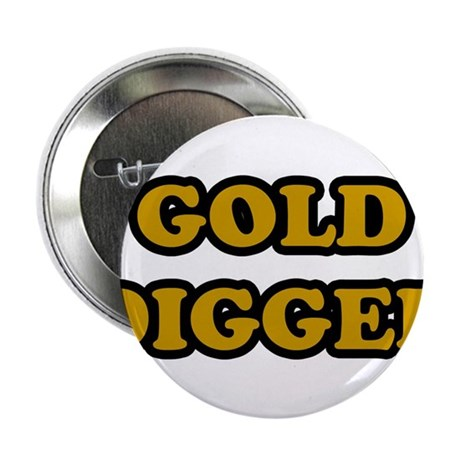 "Gold Digger 2.25"" Button (10 pack)"