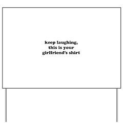 Keep Laughing, girlfriend Yard Sign