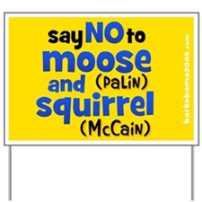 Say no to moose and squirrel Yard Sign
