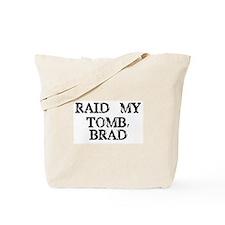 Raid My Tomb, Brad Tote Bag