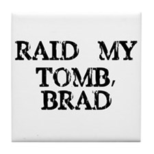 Raid My Tomb, Brad Tile Coaster
