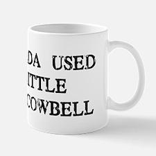 I Coulda Used More Cowbell Mug