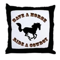 Save A Horse. Ride A Cowboy Throw Pillow