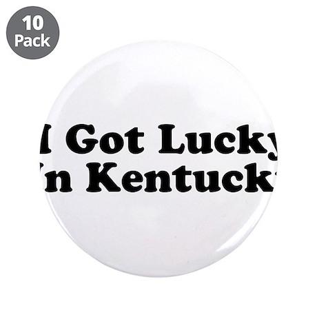 """I Got Lucky in Kentucky 3.5"""" Button (10 pack)"""