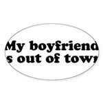 My Boyfriend is out of town Oval Sticker