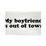 My Boyfriend is out of town Rectangle Magnet (100