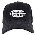 My Boyfriend is out of town Black Cap