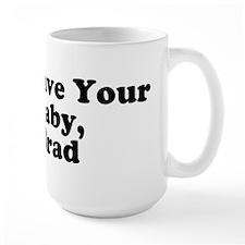 I'll have your baby, Brad Mug