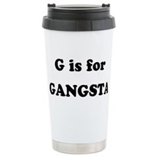 G is for Gangsta Travel Mug
