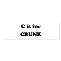C is for Crunk Bumper Sticker (50 pk)