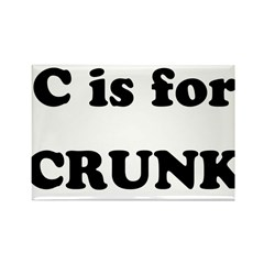 C is for Crunk Rectangle Magnet (100 pack)