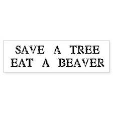 Save a Tree. Eat a Beaver Bumper Bumper Sticker