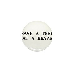 Save a Tree. Eat a Beaver Mini Button (10 pack)