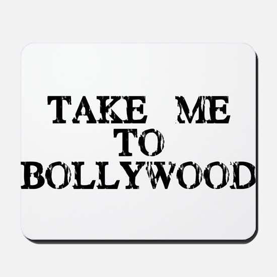 Take Me To Bollywood Mousepad
