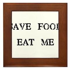 Save Food Eat Me Framed Tile