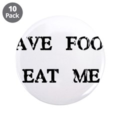 """Save Food Eat Me 3.5"""" Button (10 pack)"""