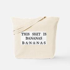 This Shit is Bananas Tote Bag