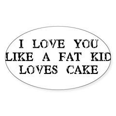 Fat Kid Loves Cake Oval Sticker (10 pk)