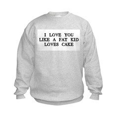 Fat Kid Loves Cake Sweatshirt