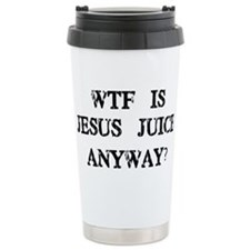 WTF is Jesus Juice Travel Mug