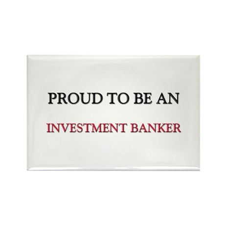 Proud To Be A INVESTMENT BANKER Rectangle Magnet