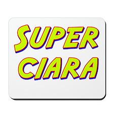 Super ciara Mousepad