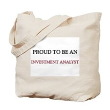 Proud To Be A INVESTMENT ANALYST Tote Bag