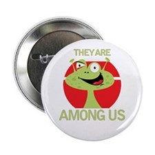 "Aliens Among Us 2.25"" Button"