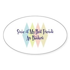 Bankers Friends Oval Decal