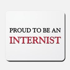 Proud To Be A INTERNIST Mousepad