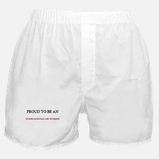 Proud To Be A INTERNATIONAL AID WORKER Boxer Short