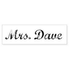 Mrs. Dave Bumper Bumper Sticker