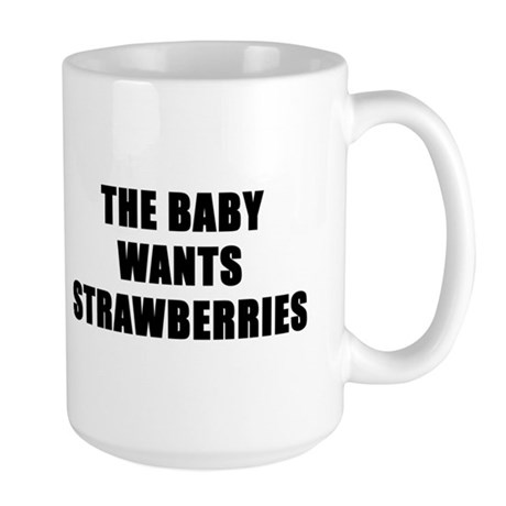 The baby wants strawberries Large Mug