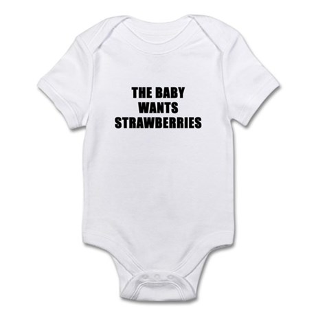 The baby wants strawberries Infant Bodysuit