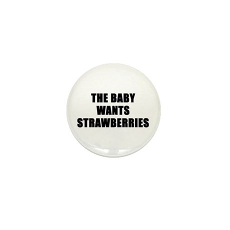 The baby wants strawberries Mini Button (100 pack)