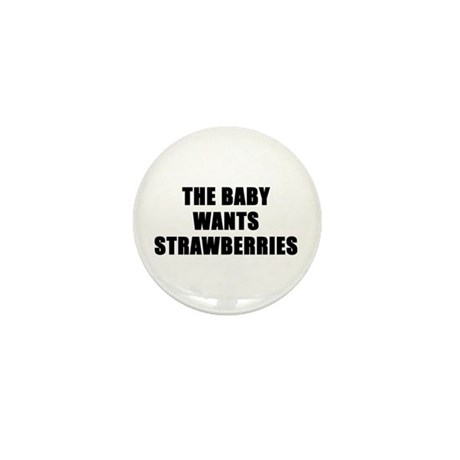 The baby wants strawberries Mini Button