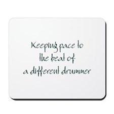 Different Drummer Mousepad