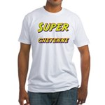 Super cheyenne Fitted T-Shirt