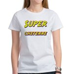 Super cheyenne Women's T-Shirt