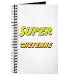 Super cheyenne Journal